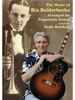Ernie Hawkins: Music Of Bix Beiderbecke Arranged For Fingerstyle Guitar DVDs / Videos | Guitar, Guitar Tab