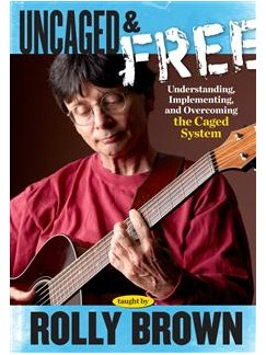 Rolly Brown: Uncaged & Free - Understanding, Implementing And Overcoming The Caged System (DVD) DVDs / Videos | Guitar