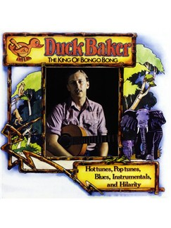 Duck Baker: The King of Bongo Bong CDs |