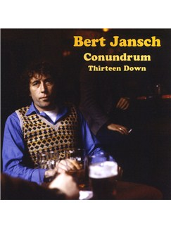Bert Jansch Conundrum: Thirteen Down CDs |
