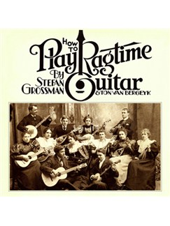 Stefan Grossman/Ton Van Bergeyk: How To Play Ragtime Guitar CDs |