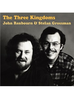 John Renbourn/Stefan Grossman: The Three Kingdoms CDs |