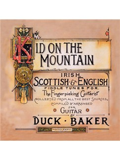 Duck Baker: Kid On The Mountain Books and CDs | Guitar, Guitar Tab