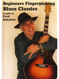 Fred Sokolow: Beginners Fingerpicking Blues Classics DVDs / Videos | Guitar