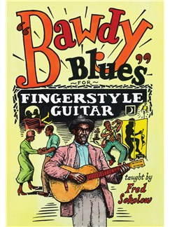 Fred Sokolow: Bawdy Blues For Fingerstyle Guitar DVDs / Videos | Guitar