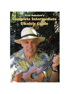 Fred Sokolow: Complete Intermediate Ukulele Guide DVDs / Videos | Ukulele