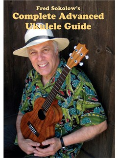 Fred Sokolow: Complete Advanced Ukulele Guide DVDs / Videos | Ukulele