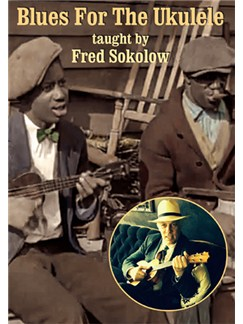 Fred Sokolow: Blues For The Ukulele DVDs / Videos | Ukulele