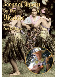 Fred Sokolow: Songs Of Hawaii For The Ukulele DVDs / Videos | Ukulele