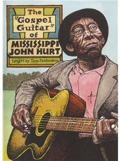 Tom Feldmann: The Gospel Guitar Of Mississippi John Hurt DVDs / Videos | Guitar