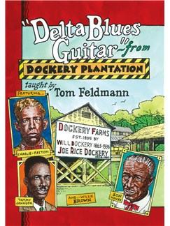 Tom Feldmann: Delta Blues Guitar From Dockery Plantation DVDs / Videos | Guitar, Guitar Tab