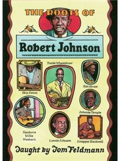 Tom Feldman: The Roots Of Robert Johnson DVDs / Videos | Guitar