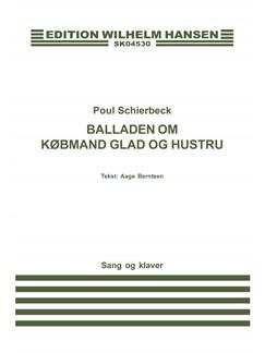 Poul Schierbeck: Balladen Om Købmand Glad Og Hustru (Voice And Piano) Books | Piano & Vocal