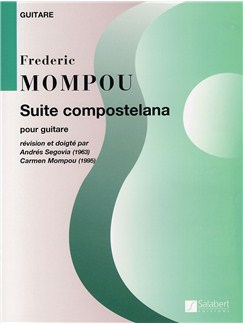 Frederic Mompou: Suite Compostellana (Guitar) Books | Guitar