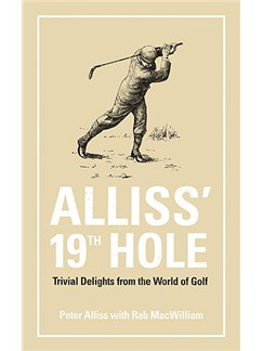 Alliss' 19th Hole: Trivial Delights From The World Of Golf Books  