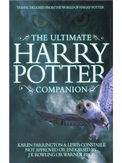 Karen Farringoton And Lewis Constable: The Ultimate Harry Potter Companion Books |