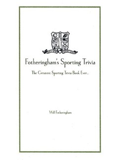 Will Fotheringham: Fotheringham's Sporting Trivia Books |