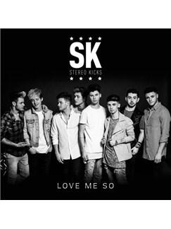 Stereo Kicks: Love Me So Digital Sheet Music | Piano, Vocal & Guitar (Right-Hand Melody)