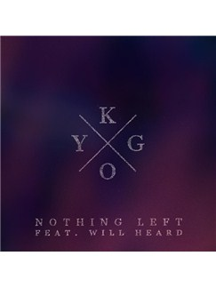Kygo: Nothing Left (feat. William Heard) Digital Sheet Music | Piano, Vocal & Guitar (Right-Hand Melody)