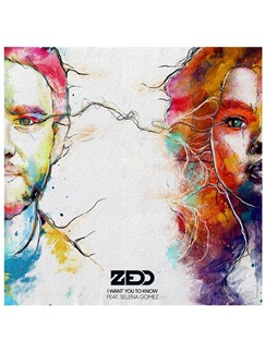 Zedd: I Want You To Know (feat. Selena Gomez) Digital Sheet Music | Piano, Vocal & Guitar