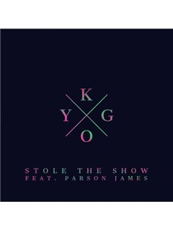 Kygo: Stole The Show (feat. Parson James) Digital Sheet Music | Piano, Vocal & Guitar