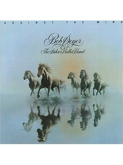 Bob Seger And The Silver Bullet Band: Against The Wind Digital Sheet Music | Lyrics & Chords