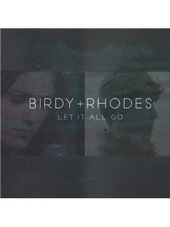 Birdy & RHODES: Let It All Go Digital Sheet Music | Piano, Vocal & Guitar (Right-Hand Melody)