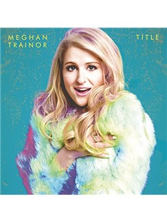 Meghan Trainor: Lips Are Movin' Digital Sheet Music | Lyrics & Chords