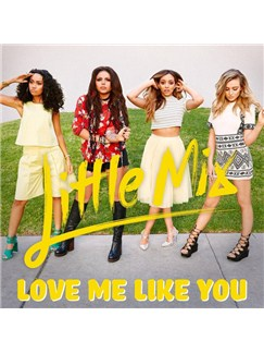 Little Mix: Love Me Like You Digital Sheet Music | Piano, Vocal & Guitar (Right-Hand Melody)