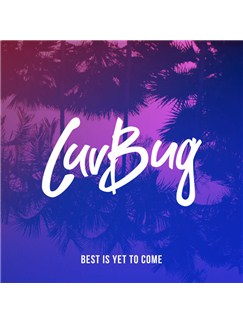 LuvBug: Best Is Yet To Come Digital Sheet Music | Piano, Vocal & Guitar (Right-Hand Melody)