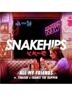 Snakehips: All My Friends (feat. Tinashe & Chance The Rapper) Digital Sheet Music | Piano & Vocal