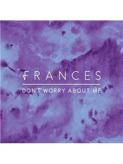 Frances: Don't Worry About Me Digital Sheet Music | Piano, Vocal & Guitar (Right-Hand Melody)