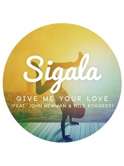 Sigala: Give Me Your Love (feat. John Newman & Nile Rodgers) Digital Sheet Music | Piano, Vocal & Guitar (Right-Hand Melody)