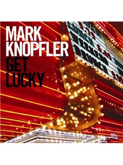 Mark Knopfler: Get Lucky Digital Sheet Music | Lyrics & Chords