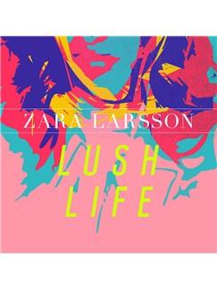 Zara Larsson: Lush Life Digital Sheet Music | Piano, Vocal & Guitar (Right-Hand Melody)