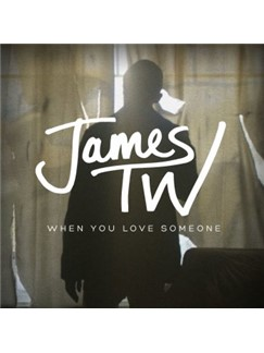 James TW: When You Love Someone Digital Sheet Music | Piano, Vocal & Guitar (Right-Hand Melody)
