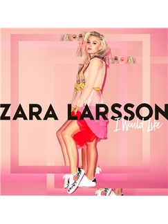 Zara Larsson: I Would Like Digital Sheet Music | Piano, Vocal & Guitar (Right-Hand Melody)