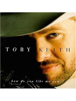 Toby Keith: How Do You Like Me Now?! Digital Sheet Music | Piano, Vocal & Guitar (Right-Hand Melody)