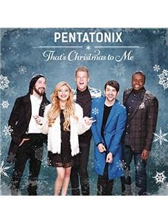 Pentatonix: That's Christmas To Me (arr. Mark Brymer) Digital Sheet Music | SATB