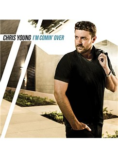 Chris Young: I'm Comin' Over Digital Sheet Music | Piano, Vocal & Guitar (Right-Hand Melody)