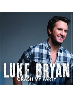 Luke Bryan: Crash My Party Digital Sheet Music | Lyrics & Chords (with Chord Boxes)