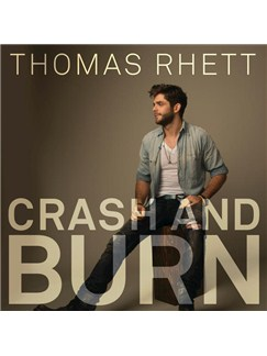 Thomas Rhett: Crash And Burn Digital Sheet Music | Piano, Vocal & Guitar (Right-Hand Melody)
