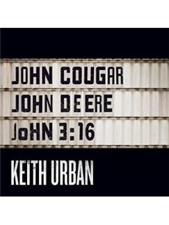 Keith Urban: John Cougar, John Deere, John 3:16 Digitale Noten | Klavier, Gesang & Gitarre (rechte Hand Melodie)