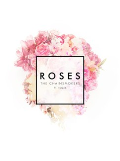 The Chainsmokers featuring ROZES: Roses Digital Sheet Music | Piano, Vocal & Guitar (Right-Hand Melody)