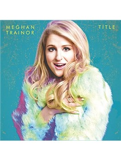 Meghan Trainor: Like I'm Gonna Lose You Digital Sheet Music | Lyrics & Chords (with Chord Boxes)