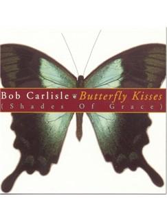 Bob Carlisle: Butterfly Kisses Digital Sheet Music | Alto Saxophone