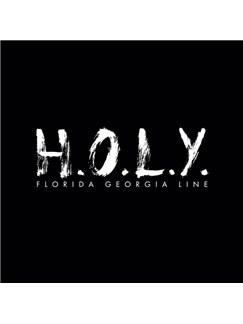 Florida Georgia Line: H.O.L.Y. Digital Sheet Music | Piano, Vocal & Guitar (Right-Hand Melody)