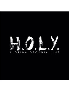 Florida Georgia Line: H.O.L.Y. Digital Sheet Music | Piano (Big Notes)