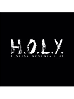 Florida Georgia Line: H.O.L.Y. Digital Sheet Music | Piano (Big Notes)