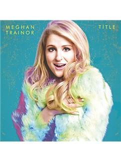 Meghan Trainor: Like I'm Gonna Lose You Digital Sheet Music | Melody Line, Lyrics & Chords